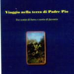 Nella terra di Padre Pio, tra vento di bora e vento di favonio – Matteo Pio Pazienza